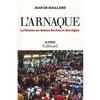 L'ARNAQUE (LA FINANCE AU-DESSUS DES LOIS ET DES REGLES)