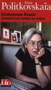 DOULOUREUSE RUSSIE. JOURNAL D'UNE FEMME EN COLERE(JOURNAL D'UNE FEMME EN COLERE)