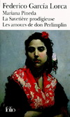 MARIANA PINEDA / LA SAVETIERE PRODIGIEUSE / LES AMOURS DE DON PER (LITTERATURE ESPAGNOLE)