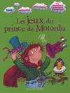 LES JEUX DU PRINCE DE MOTORDU (3 ans +)