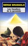 LES CAVALIERS DE LA PYRAMIDE (INEDIT)