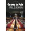 GUERRE & PAIX DANS LE VIGNOBLE