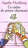 CE CRETIN DE PRINCE CHARMANT