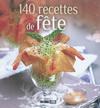 140 RECETTES DE FETE