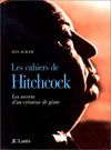 LES CAHIERS DE HITCHCOCK-LES SECRETS D'UN CREATEUR DE GENIE