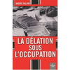 LA DELATION SOUS L'OCCUPATION