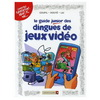 LES GUIDES JUNIOR - TOME 7 :LE GUIDE JUNIOR DES DINGUES DE JEUX VIDEO