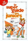 LE SUPER GUIDE DES JUNIORS