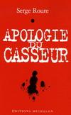 APOLOGIE DU CASSEUR