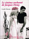 LE CINEMA ENCHANTE DE JACQUES DEMY 賈克德米的法式歌舞電影