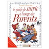 LE GUIDE DE SURVIE A L'USAGE DES PARENTS