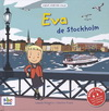 EVA DE STOCKHOLM (6 ANS +)