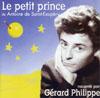 LE PETIT PRINCE CD RACONTÉ PAR GERARD PHILIPPE